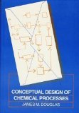 Conceptual Design of Chemical Processes (Mcgraw-Hill Chemical Engineering Series)