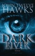 Buchseite und Rezensionen zu 'Dark River: Das Duell der Traveler - Roman' von John Twelve Hawks
