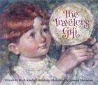 Traveler's Gift by Mark Kimball Moulton (2001-08-01)