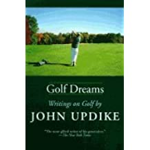 Golf Dream: Writings on Golf
