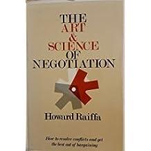 The Art and Science of Negotiation by Howard Raiffa (1982-10-15)