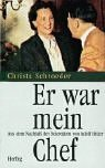 Er war mein Chef: Aus dem Nachlaß der Sekretärin von Adolf Hitler by Christa Schroeder (2002-09-05)