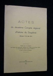 Actes du deuxième Congrès régional d'histoire du Dauphiné (Briançon, 15-16 mai 1971)
