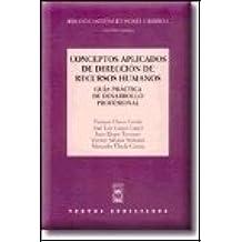 Conceptos Aplicados de Dirección de Recursos Humanos: Guía Práctica de Desarrollo Profesional (Textos Auxiliares)