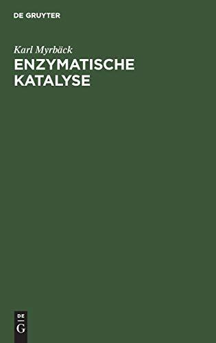 Enzymatische Katalyse: Einführung in die Enzymchemie