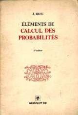 Elements de calcul des probabilites par Bass J