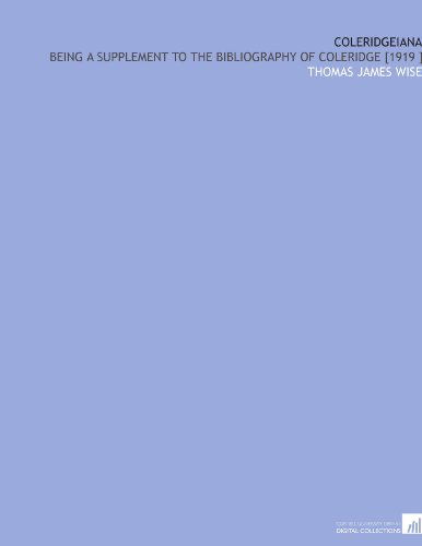 Coleridgeiana: Being a Supplement to the Bibliography of Coleridge [1919 ] por Thomas James Wise