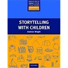Storytelling with Children (Resource Books for Teachers) by Andrew Wright (1995-11-23)