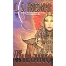 [The Wilding] (By: C S Friedman) [published: July, 2005]