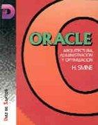 Oracle: Arquitectura, administración y optimización