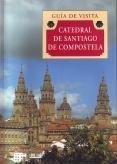 Catedral de Santiago de Compostela: guía de visita rápida