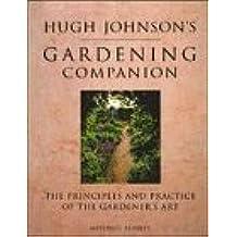 Hugh Johnson's Gardening Companion: The Principles and Practice of the Gardener's .. by Hugh Johnson (1998-09-17)