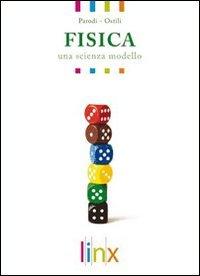 Fisica. Una scienza modello. Per le Scuole superiori. Con DVD-ROM. Con espansione online: 2
