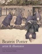 Beatrix Potter Artist & Illustrator: Artist and Illustrator by Anne Stevenson Hobbs (2005-10-30)