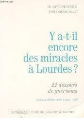 Y a-t-il encore des miracles à Lourdes ?. 22 dossiers de guérison, 1949-1989 par Olivieri