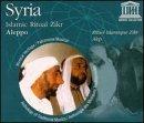 Syria - Islamic Ritual Zikr - Aleppo/Alep - Rituel Islamique Zikr by Various Artists