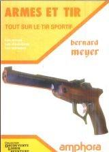 Armes et tir. Tout sur le tir sportif : les armes, les disciplines, les adresses