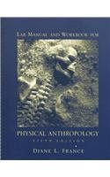 Physical Anthropology: Lab Manual and Workbook to 5r.e.