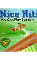 Nice Hit!: You Can Play Baseball (Game Day)