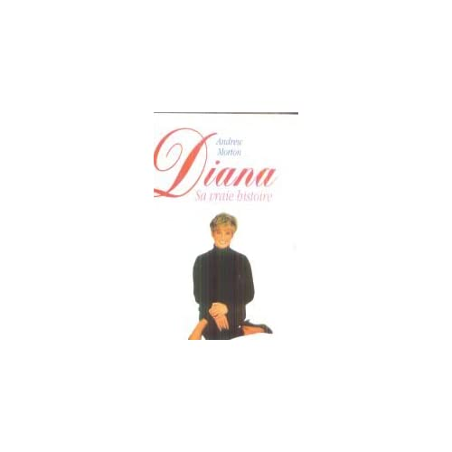 Diana. sa vraie histoire - Andrew Morton / Livre BE