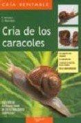 Guia completa de la cria de caracoles (Ganaderia Y Apicultura)