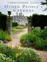 Other People's Gardens by Christopher Lloyd (1997-10-30)