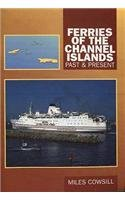 Ferries of the Channel Islands: Past and Present