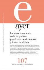 Descargar Libro Ayer 107. La historia reciente en la Argentina: problemas de definición y temas de debate (Revista Ayer) de Gabriela Águila
