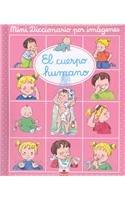 El cuerpo humano (Mini Diccionario Por Imagenes/Mini Picture Dictionary) por Emilie Beaumont