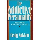 The Addictive Personality: Understanding Compulsion in Our Lives