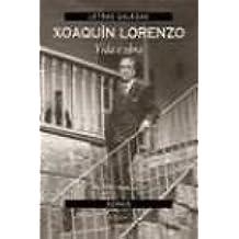 Xoaquin Lorenzo: Vida E Obra (Obras De Referencia)