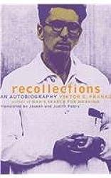 Viktor Frankl Recollections: An Autobiography price comparison at Flipkart, Amazon, Crossword, Uread, Bookadda, Landmark, Homeshop18