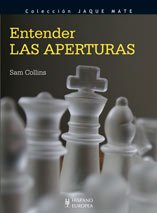 Entender las aperturas (Jaque mate) por Sam Collins