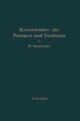 Kreiselr????der als Pumpen und Turbinen: Erster Band Grundlagen und Grundz????ge (German Edition) by Wilhelm Spannhake (2013-10-04) -