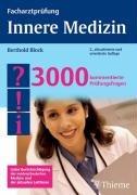 Facharztprüfung Innere Medizin: 3000 kommentierte Prüfungsfragen (Reihe, FACHARZTPRÜFUNGSREIH)