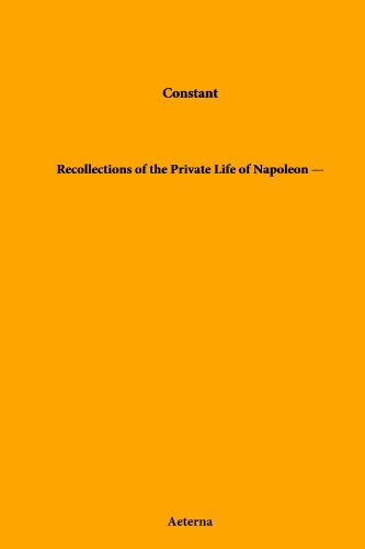 Recollections of the Private Life of Napoleon - Volume 10