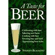 A Taste for Beer by Stephen Beaumont (1995-10-02)