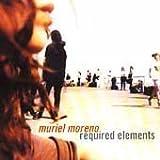 Songtexte von Muriel Moreno - Required Elements