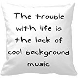 The Trouble with Life 18 X 18 inches Cotton Polyester Square Decorative Throw Pillow Case Zippered Cushion Cover (One Side)