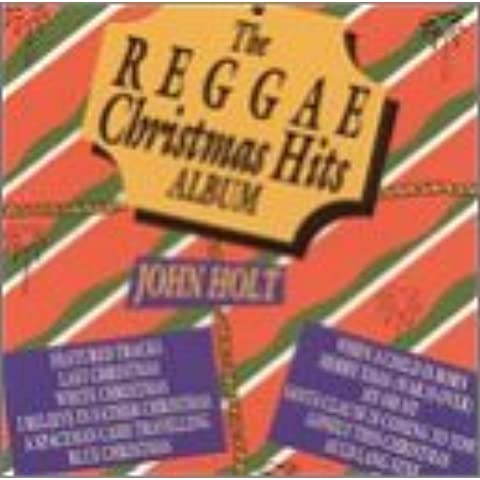 Reggae Christmas Hits Album by John Holt (2001-10-09)