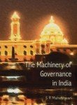 The Machinery of Governance in India