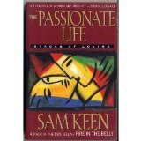 The Passionate Life: Stages of Loving by Sam Keen (1992-06-23)