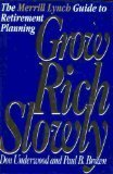 grow-rich-slowly-the-merrill-lynch-guide-to-retirement-planning-by-don-underwood-1993-01-01