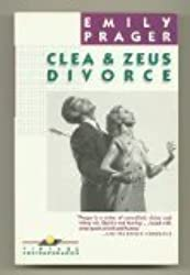 Clea and Zeus Divorce by Emily Prager (1987-09-12)