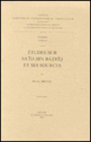 Etudes Sur Sa'id Ibn Batriq Et Ses Sources par M Breydy