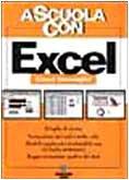 Excel. Per le Scuole superiori