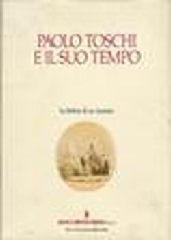 Paolo Toschi e il suo tempo. Le lettere di un incisore (Biblioteca della Pilotta)