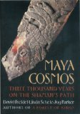 Maya Cosmos: Three Thousand Years on the Shaman's Path by David Freidel front cover