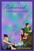 Rehearsal: A Different Drummer