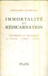 Immortalité et réincarnation. Doctrines et pratiques. Chine - Tibet - Inde.